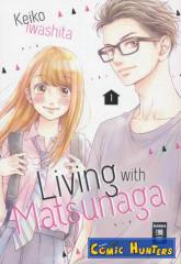 Living with Matsunaga