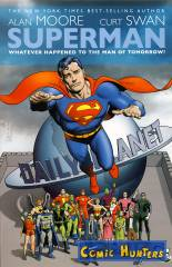Superman: Whatever Happend To The Man Of Tomorrow?